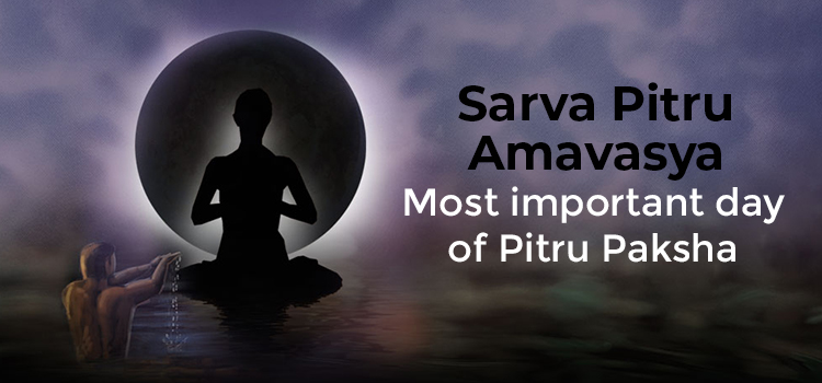 Sarva Pitru Amavasya - Most Important Day of Pitru Paksha